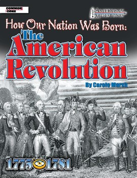 American Milestones: The American Revolution - How Our National Was Born