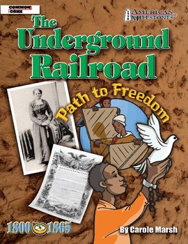 American Milestones: The Underground Railroad by Carole Marsh