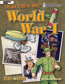 American Milestones: World War I the War to End All Wars! by Carole Marsh