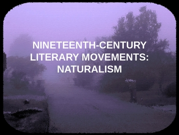 American Naturalism and Its Characteristics Powerpoint