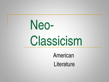 American Neoclassic Literary Movement PPT