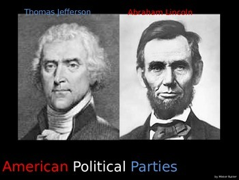 History U.S. or Government - PowerPoint - American Political Parties Lecture
