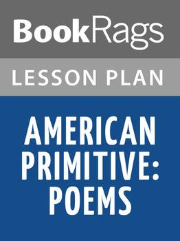 American Primitive: Poems Lesson Plans