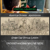 American Protest Independent Learning Virtual Lesson: Abol