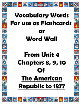 American Republic Unit 4 Ch. 8-10 Vocab Flashcards/Word Wall 1789-1825