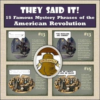American Revolution - 15 Famous Mystery Phrases - Research, Writing, & Analysis