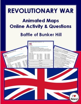 American Revolution Animated Maps: Battle of Bunker Hill Online Activity & ?s
