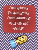 American Revolution Assessment and Study Guide