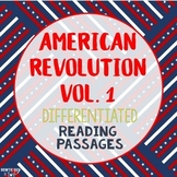 American Revolution Differentiated Reading Passages for Close Reading Vol. 1