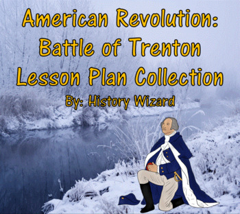 American Revolution: Battle of Trenton Lesson Plan Collection