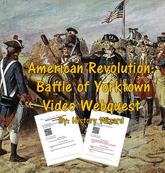 American Revolution: Battle of Yorktown Video Webquest