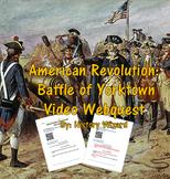 American Revolution: Battle of Yorktown Video Webquest