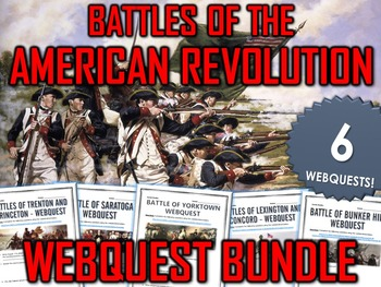 American Revolution - Battles of the American Revolution - Webquest Bundle