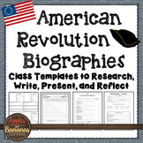 American Revolution Biographies:Templates to Research, Write, Present, & Reflect