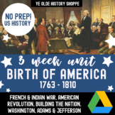 American Revolution 3-week Bundle: Primary Sources, Activities, Lecture & more!