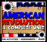 American Revolution Complete Unit Lesson Plan Grades 6, 7 and 8 Bundle