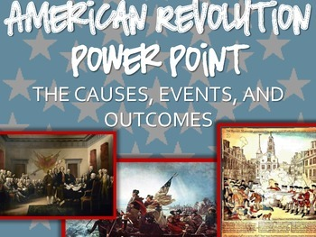 American Revolution Causes, Events, and Outcomes