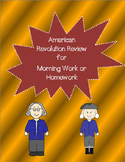 American Revolution-Causes, People, Battles- Morning Work or Review