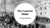American Revolution- Colonists Rebel