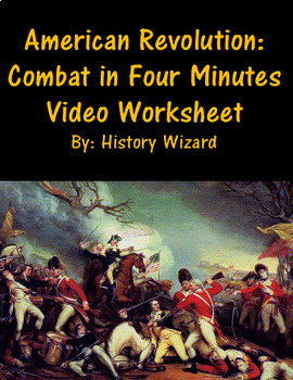 American Revolution: Combat in Four Minutes Video Worksheet