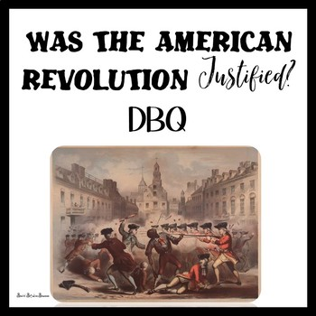 American Revolution DBQ - Reading and Writing using Primary Sources - Regular