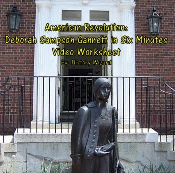 American Revolution: Deborah Sampson Gannett in Six Minutes Video Worksheet