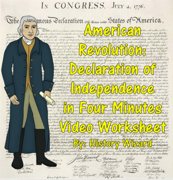 American Revolution: Declaration of Independence in Four Minutes Video Worksheet