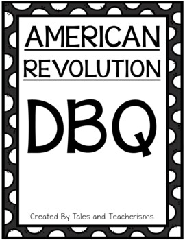 American Revolution Document Based Question