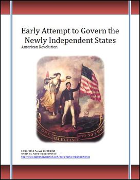 American Revolution Early Attempts to Govern Newly Independent States Lesson