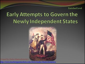 American Revolution Early Attempts to Govern Newly Independent States PowerPoint