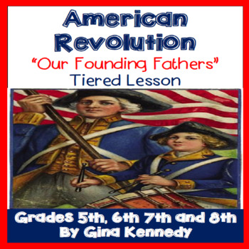 American Revolution: Founding Fathers Tiered Lesson Plan, Challenging