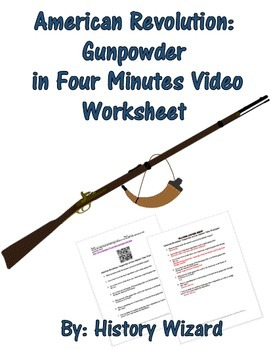American Revolution: Gunpowder in Four Minutes Video Worksheet