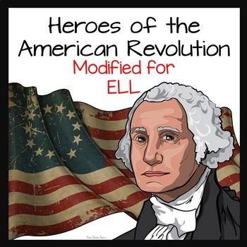 American Revolution Heroes for ELL's