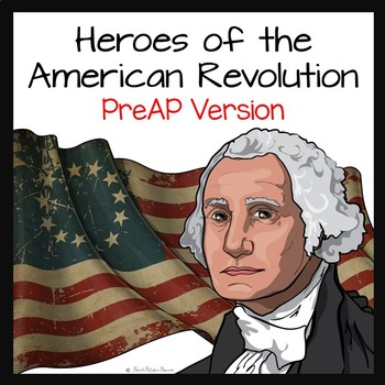 American Revolution Heroes for PreAP