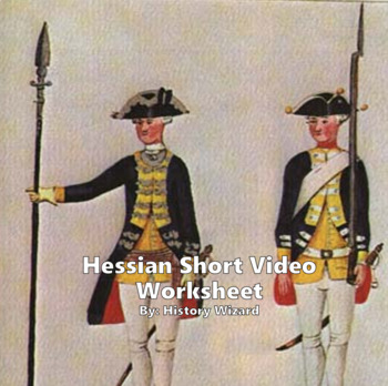 American Revolution: Hessians in Four Minutes Video Worksheet