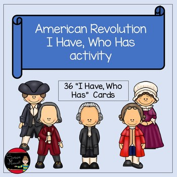 American Revolution I Have, Who Has Activity