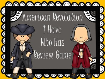 American Revolution I Have Who Has Review Game