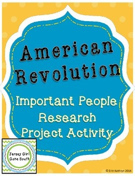 American Revolution Important People Research Project Activity