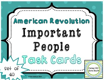American Revolution Important People Task Cards - Set of 40