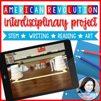 American Revolution Interdisciplinary Project: STEM, Reading, Writing, Art