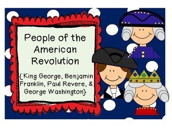 American Revolution {King George, Paul Revere, Ben Franklin & George Washington}