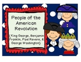 American Revolution {King George, Paul Revere, Ben Frankli