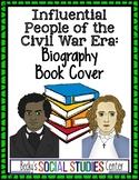 Civil War Era Leaders - Create a Biography Book Cover