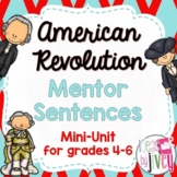 American Revolution Mentor Sentences & Interactive Activities Mini-Unit (4-6)