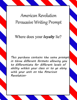 American Revolution Persuasive Writing- Where does your loyalty lie?