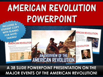 American Revolution - PowerPoint with Student Copy (38 Slides!)