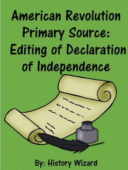 American Revolution Primary Source: Editing of Declaration of Independence