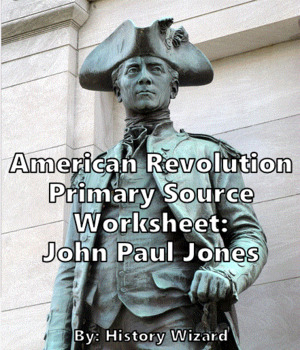 American Revolution Primary Source Worksheet: John Paul Jones