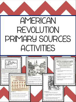 American Revolution Primary Sources with Document-Based Questions