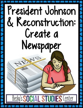 Reconstruction Era Project: Create a Newspaper